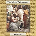 The Life of Pythagoras Audiobook by  Iamblichus Narrated by Philip D. Moore