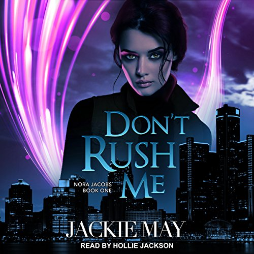 Don't Rush Me: Nora Jacobs Series, Book 1