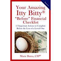 "Your Amazing Itty Bitty® ""Before"" Financial Checklist: 15 Important Actions to Complete Before the Loss of a Loved One"