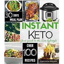 INSTANT KETO!: KETO ELECTRIC PRESSURE COOKER COOKBOOK, KETO MEAL PLAN (Keto for beginners)
