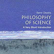 The Philosophy of Science: A Very Short Introduction Audiobook by Samir Okasha Narrated by Peter Ganim