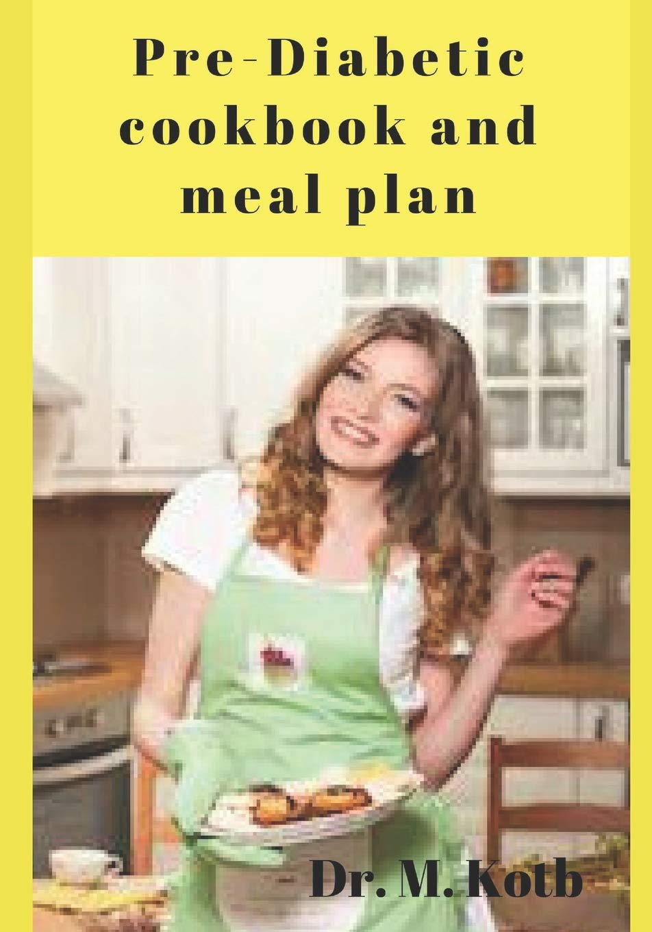 Pre Diabetic Cookbook And Meal Plan 100 Most Delicious Pre