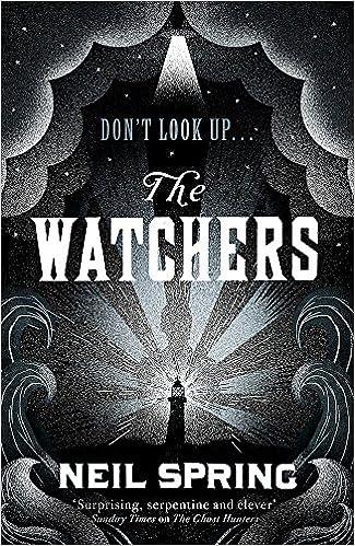 the watchers amazon co uk neil spring books