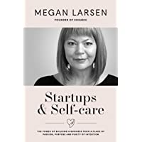 Startups & Self-care: The Power of Building a Business from a Place of Passion, Purpose and Purity of Intention