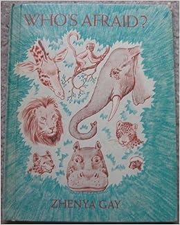 Who's Afraid?: Zhenya Gay: Amazon.com: Books