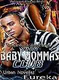 The Baby Mamma's Club Episode 1 (E -book short): Episode 1 (The scandolous Lifestyle 2)