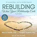 Rebuilding: When Your Relationship Ends | Bruce Fisher EdD,Robert Alberti PhD