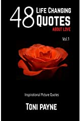 48 Life Changing Quotes about Love Vol. 1: Inspirational Picture Quotes (Volume 1) Paperback