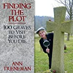 Finding the Plot: 100 Graves to Visit Before You Die | Ann Treneman