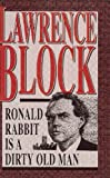 Ronald Rabbit Is a Dirty Old Man, Lawrence Block, 1892284561