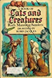 A Book of Cats and Creatures, Ruth Manning-Sanders, 0525267735