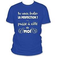 L'abricot blanc T-Shirt Humour: Si tu Veux froler la Perfection Passe à coté de Moi - Citation - Homme - Cadeau