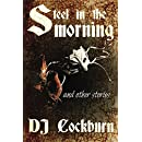 Steel in the Morning: Collected Short Stories