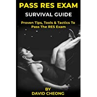 Pass RES Exam Survival Guide: Proven Tips, Tools and Tactics to Pass The RES Exam
