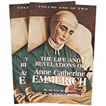 The Life and Revelations of Anne Catherine Emmerich: 2 Volume Set