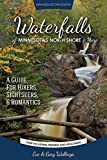 Waterfalls of Minnesota's North Shore and More, Expanded Second Edition: A Guide for Hikers, Sightseers and Romantics by Eve Wallinga, Gary Wallinga(August 12, 2015) Paperback