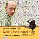 Neues aus Geocaching: Geschichten von draußen Hörbuch von Bernhard Hoecker, Tobias Zimmermann Gesprochen von: Bernhard Hoecker