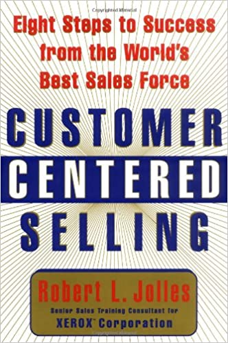 Book Customer Centered Selling: Eight Steps to Success from the World's Best Sales Force