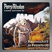 Raumschiff in Fesseln - Teil 4 (Perry Rhodan Silber Edition 82) | Kurt Mahr, Clark Darlton, H.G. Ewers