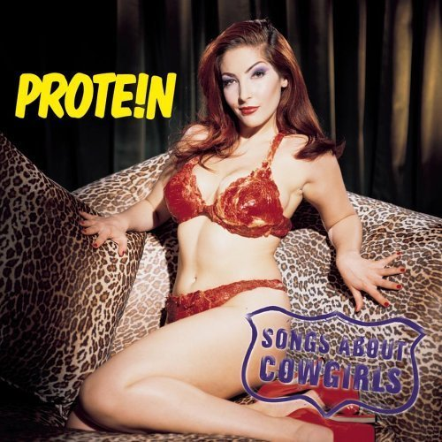 Songs About Cowgirls by Protein (1999-07-13)