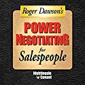 Power Negotiating for Sales People Speech by Roger Dawson Narrated by Roger Dawson