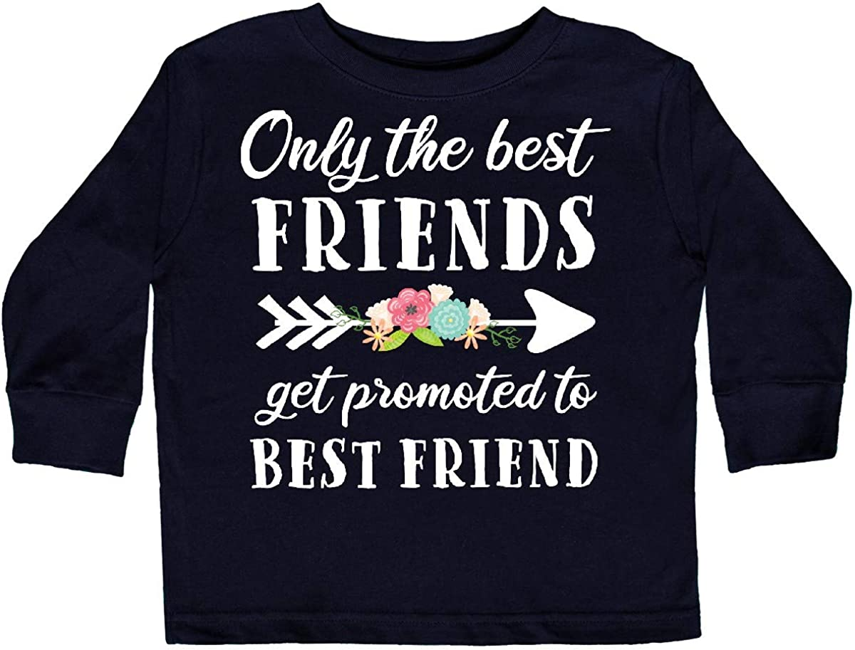 inktastic Only The Best Friend Get Promoted to Best Toddler Long Sleeve T-Shirt