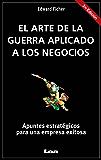 El arte de la guerra aplicado a los negocios. Apuntes estratégicos para una empresa exitosa. (Emprendedores) (Spanish Edition)