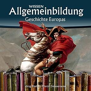 Geschichte Europas (Reihe Allgemeinbildung) Hörbuch