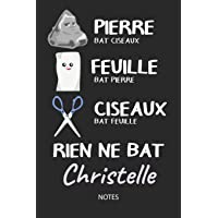Rien ne bat Christelle - Notes: Noms Personnalisé Carnet de notes / Journal pour les filles et les femmes. Kawaii Pierre Feuille Ciseaux jeu de mots. ... de noël, cadeau original anniversaire femme.