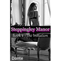 Steppingley Manor: Book 2 - The Initiation (English Edition)