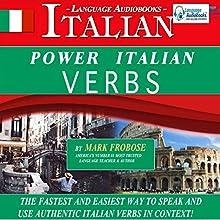 Power Italian Verbs: English and Italian Edition | Livre audio Auteur(s) : Mark Frobose Narrateur(s) : Mark Frobose