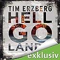 Hell-Go-Land (Hell-Go-Land 1) Hörbuch von Tim Erzberg Gesprochen von: Frank Arnold