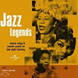 Jazz Legends - Classic Songs & Smooth Sounds for Late Night Listening by Various Artists (1900-08-02)