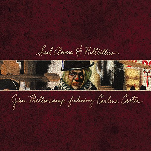 John Mellencamp - Sad Clowns & Hillbillies (2017) [WEB FLAC] Download