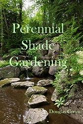 Shade Gardening: How To Create A Stunning Shade Garden