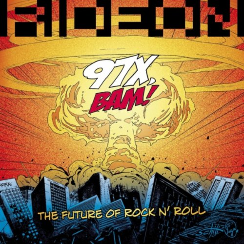 97X, Bam! The Future of Rock N' Roll [Explicit] (97x The Future Of Rock And Roll)
