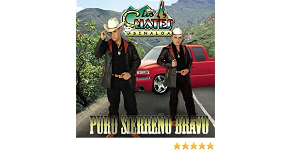 Puro Sierreño Bravo [Clean] by Los Cuates De Sinaloa on Amazon Music - Amazon.com
