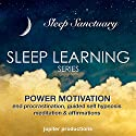 Power Motivation, End Procrastination: Sleep Learning, Guided Self Hypnosis, Meditation & Affirmations Audiobook by Jupiter Productions Narrated by Anna Thompson