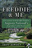 Freddie & Me: Life Lessons from Freddie Bennett, Augusta National s Legendary Caddy Master