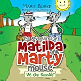 The Adventures of Matilda and Marty Mouse