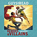 img - for Guys Read: Heroes & Villains: Library Edition (Guys Read Library) book / textbook / text book