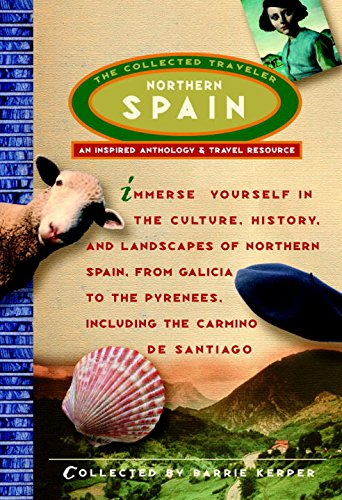 Read Online Northern Spain: The Collected Traveler (An Inspired Anthology and Travel Resource) ebook
