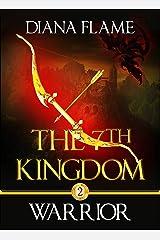 Warrior (The 7th Kingdom Book 2) Kindle Edition