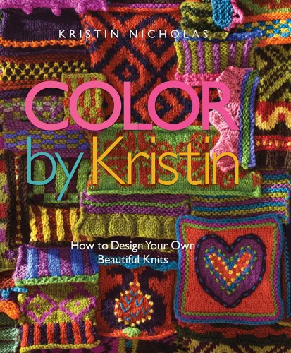 Color by Kristin: How to Design Your Own Beautiful Knits by Brand: SixthSpring Books