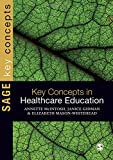 Key Concepts in Healthcare Education, , 1849200092