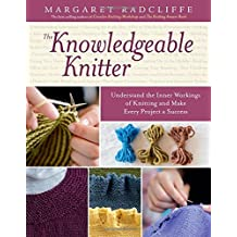 Knowledgeable Knitter, The by Margaret Radcliffe (11-Sep-2014) Paperback