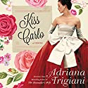 Kiss Carlo Audiobook by Adriana Trigiani Narrated by Edoardo Ballerini