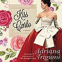 Kiss Carlo Hörbuch von Adriana Trigiani Gesprochen von: Edoardo Ballerini