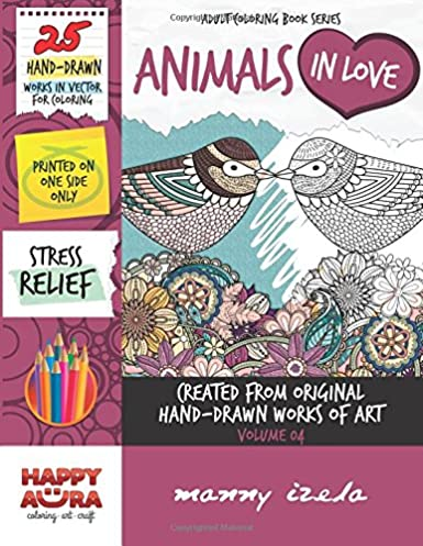 Adult Coloring Book – Animals In Love – Hand-Drawn Coloring Pages – Vol. 04 (Coloring Books) (Volume 4)