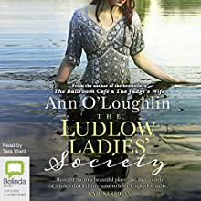 The Ludlow Ladies' Society Audiobook by Ann O'Loughlin Narrated by Tara Ward